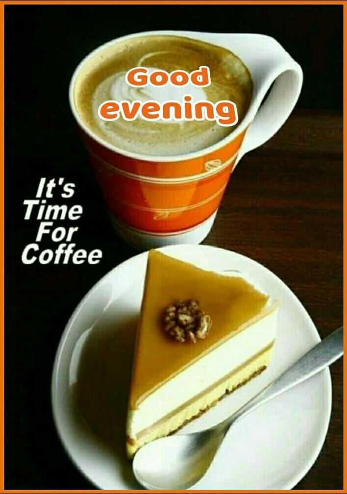 🍲తిన్నావా - Good evening It ' s Time For Coffee - ShareChat