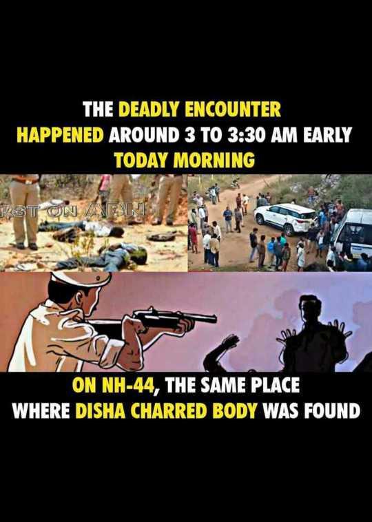 🔫దిశా నిందితుల ఎన్కౌంటర్ - THE DEADLY ENCOUNTER HAPPENED AROUND 3 TO 3 : 30 AM EARLY TODAY MORNING FBாலை ARUL ON NH - 44 , THE SAME PLACE WHERE DISHA CHARRED BODY WAS FOUND - ShareChat