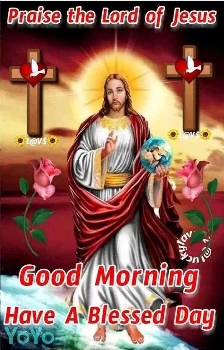 🔱దేవుళ్ళు - Praise the Lord of Jesus L @ V $ Ja Good Morning Have A Blessed Day YOYO - ShareChat