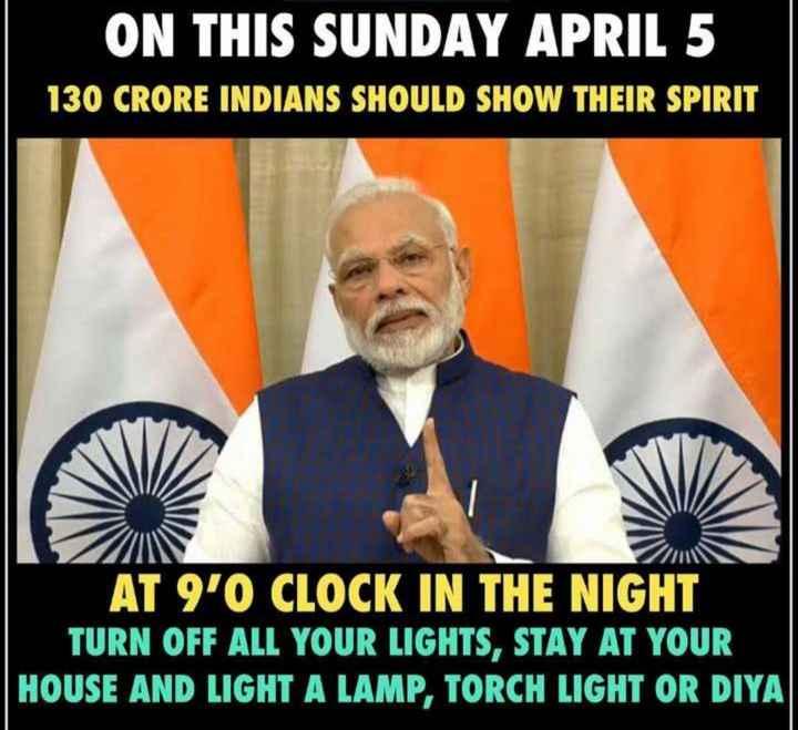 🇮🇳దేశం - ON THIS SUNDAY APRIL 5 130 CRORE INDIANS SHOULD SHOW THEIR SPIRIT 7 AT 9 ' O CLOCK IN THE NIGHT TURN OFF ALL YOUR LIGHTS , STAY AT YOUR HOUSE AND LIGHT A LAMP , TORCH LIGHT OR DIYA - ShareChat