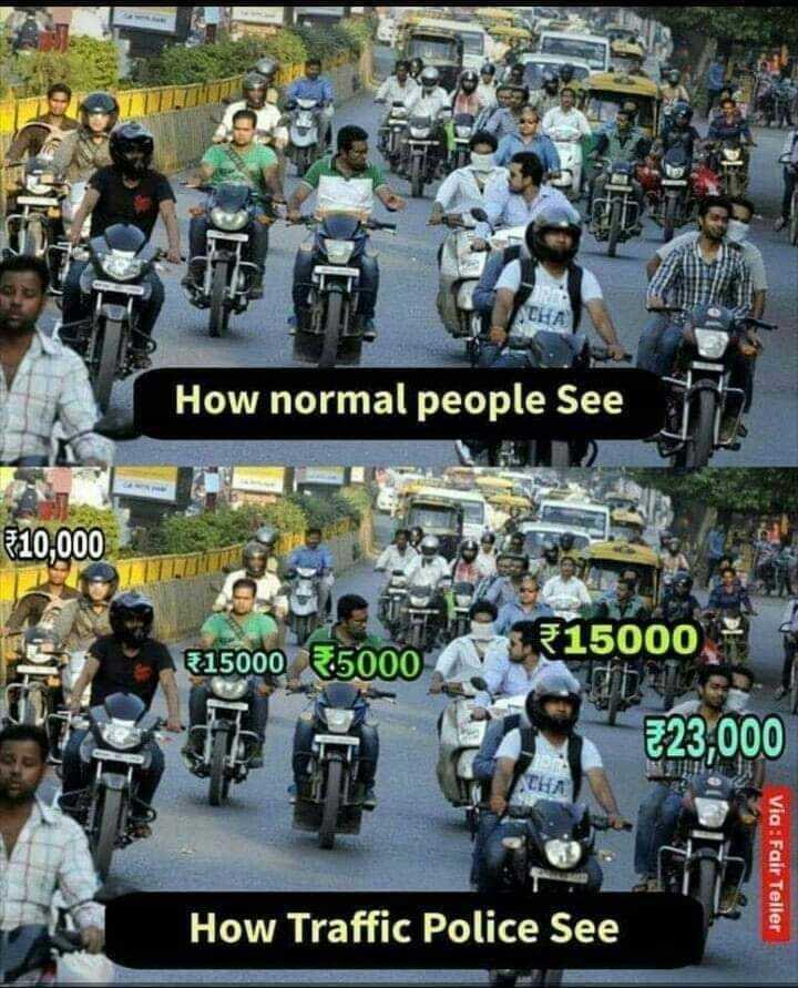 🇮🇳దేశం - How normal people See $ 10 , 000 515000 55000 15000 E23 , 000 Via : Fair Teller How Traffic Police See - ShareChat