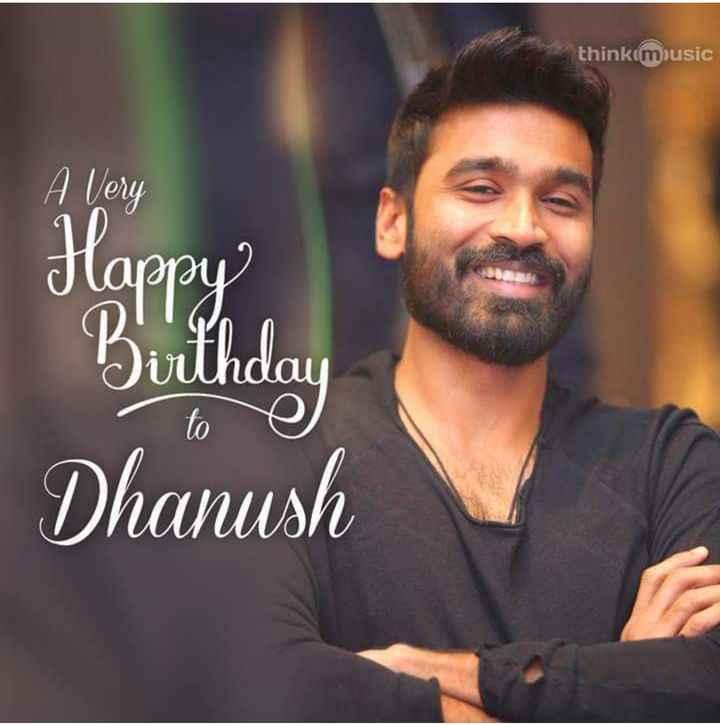 🎂ధనుష్ పుట్టినరోజు🎁🎉 - thinkimusic A Very 10 Happy Dhanush - ShareChat