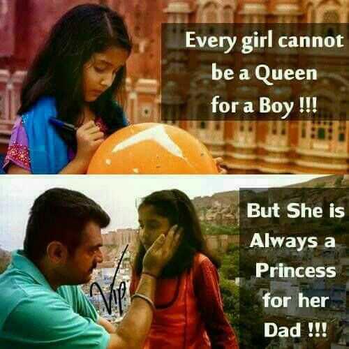 🤔💭నా ఆలోచనలు - Every girl cannot be a Queen for a Boy ! ! ! But She is Always a Princess for her Dad ! ! ! - ShareChat