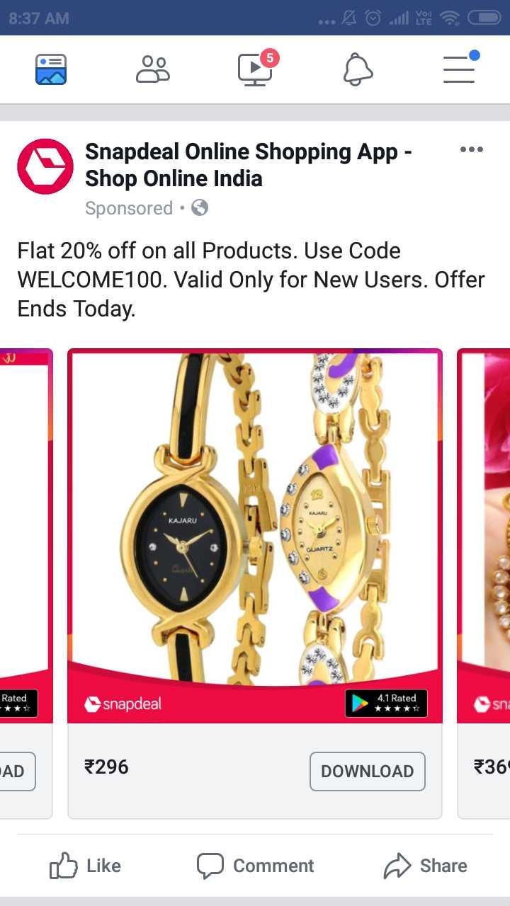 నాకు ఇష్టమైన Watch - 8 : 37 AM od © will you o ••• Snapdeal Online Shopping App - Shop Online India Sponsored • * Flat 20 % off on all Products . Use Code WELCOME100 . Valid Only for New Users . Offer Ends Today KAJARU Rated 4 . 1 Rated snapdeal sni AD 296 DOWNLOAD 536 Like Comment ♡ Share - ShareChat