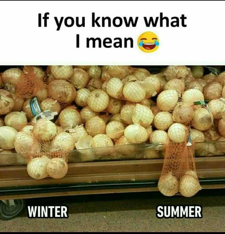నాన్ వెజ్ జోక్స్ - If you know what I mean WINTER SUMMER - ShareChat