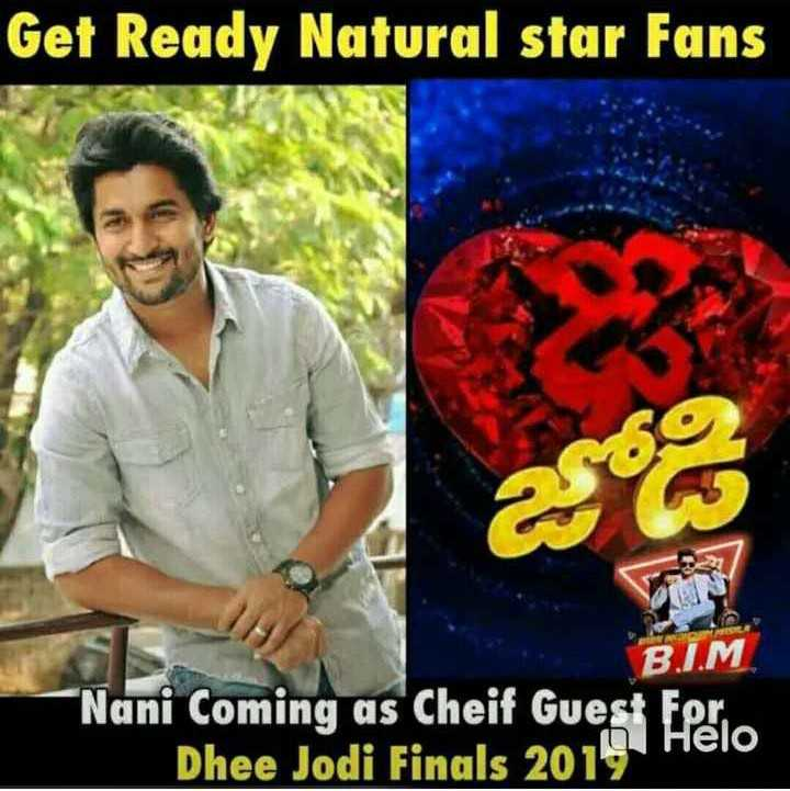 🖐🧡నా ఫేవరెట్ హీరో🕴🏼 - Get Ready Natural star Fans BI . M . Nani Coming as Cheif Guest Forio Dhee Jodi Finals 2019 - ShareChat