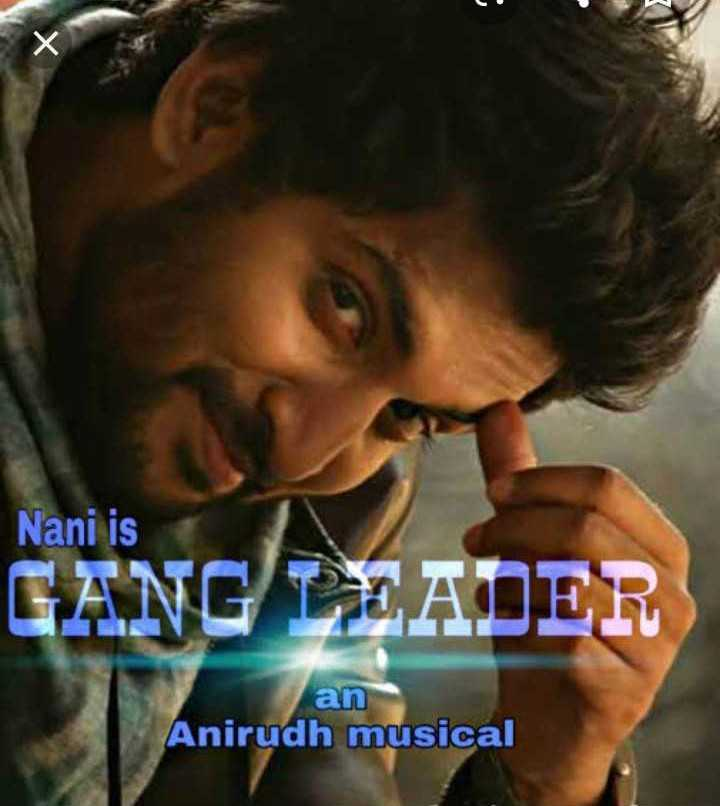 🖐🧡నా ఫేవరెట్ హీరో🕴🏼 - Nani is GANG LEADER an Anirudh musical - ShareChat