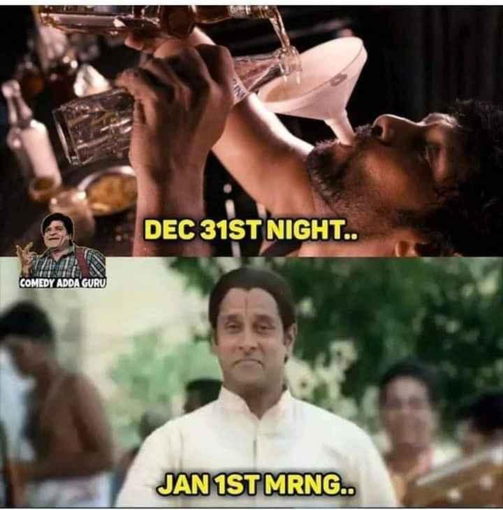 🗂న్యూ ఇయర్ గ్రీటింగ్స్ కార్డ్స్ - DEC 31ST NIGHT . . COMEDY ADDA GURU JAN 1ST MRNG . . - ShareChat