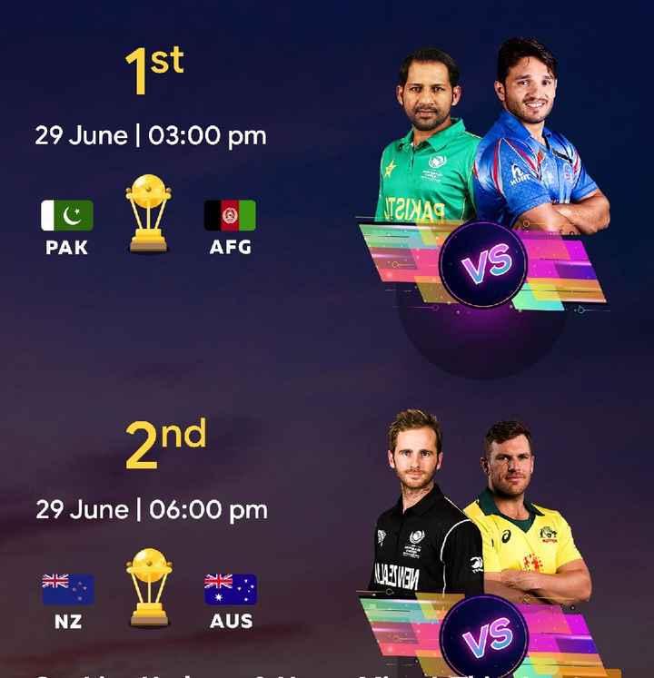 పాకిస్థాన్ vs అఫ్గానిస్థాన్🏏 - 7st 29 June 03 : 00 pm ( 10 W NTZINAG PAK AFG VS 2nd 29 June 06 : 00 pm NZ AUS VS - ShareChat