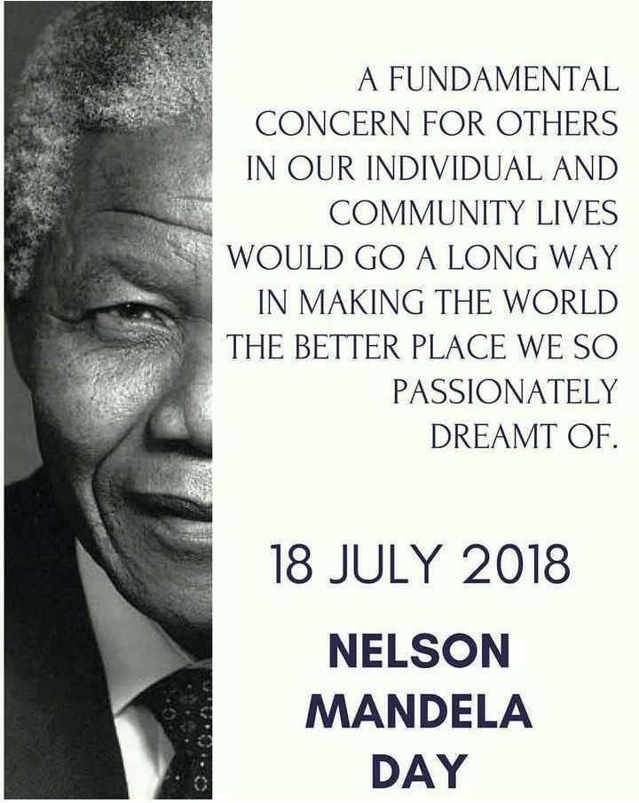 🙏పేదవారికి మనతరపు సహాయం - A FUNDAMENTAL CONCERN FOR OTHERS IN OUR INDIVIDUAL AND COMMUNITY LIVES WOULD GO A LONG WAY IN MAKING THE WORLD THE BETTER PLACE WE SO PASSIONATELY DREAMT OF . 18 JULY 2018 NELSON MANDELA DAY SO - ShareChat