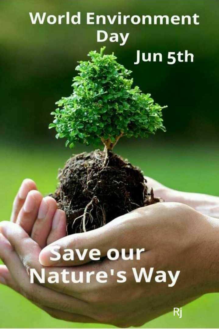 ప్రపంచ పర్యావరణ దినోత్సవం - World Environment Day Jun 5th Save our Nature ' s Way Rj - ShareChat
