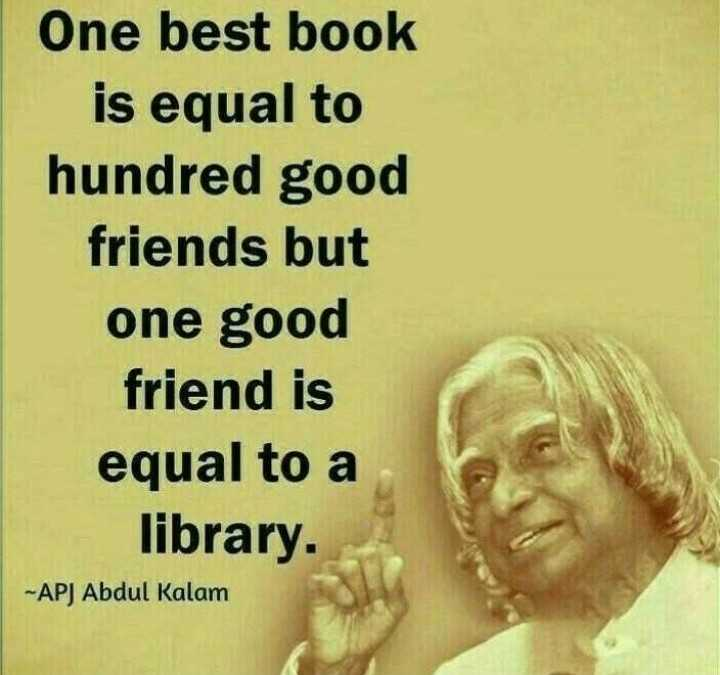 📖 ప్రపంచ పుస్తక దినోత్సవం - One best book is equal to hundred good friends but one good friend is equal to a library . - APJ Abdul Kalam - ShareChat