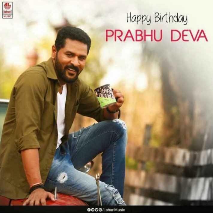ప్రభు దేవా పుట్టినరోజు - Happy Birthday PRABHU DEVA 0000 / LahariMusic - ShareChat