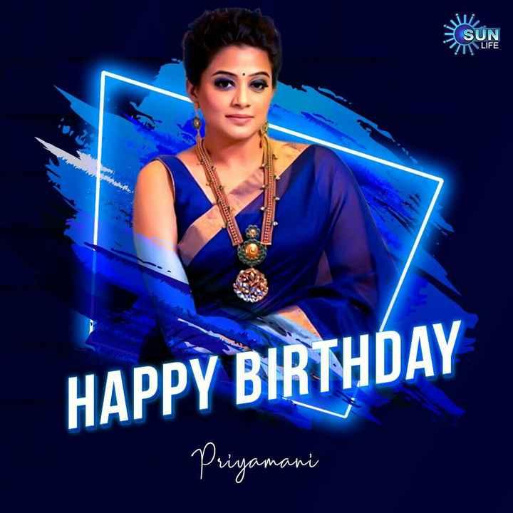 🎂ప్రియమణి పుట్టినరోజు🎉 - SUN LIFE HAPPY BIRTHDAY Priyamani - ShareChat