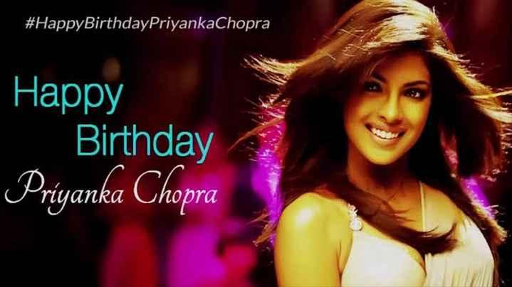 🎂ప్రియాంకా చోప్రా పుట్టినరోజు 🎁🎉 - # HappyBirthdayPriyankaChopra Happy Birthday | Priyanka Chopra ka Chopra - ShareChat
