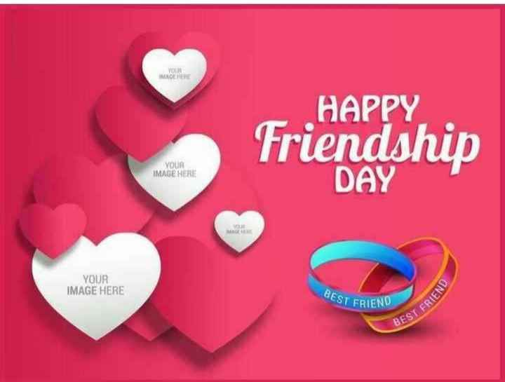 😉ఫ్రెండ్షిప్ బ్యాండ్ - HAPPY Friendship YOUR IMAGE HERE DAY YOUR IMAGE HERE BEST F EST ERIENV BEST FRIE - ShareChat