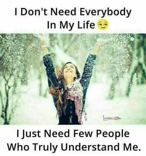 👫 బంధం - I Don ' t Need Everybody In My Life levecasin I Just Need Few People Who Truly Understand Me . - ShareChat