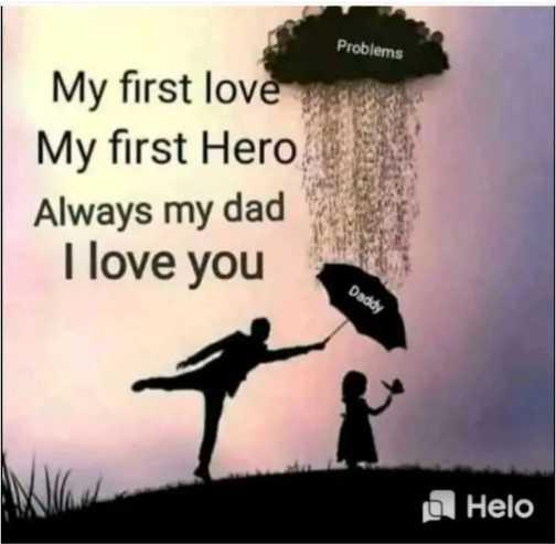 👫 బంధం - Problems My first love My first Hero Always my dad I love you Daddy O - ShareChat