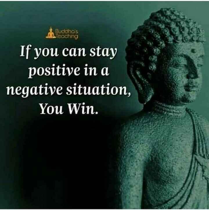 🙏బుద్ధ పూర్ణిమ🌕🎉 - Buddha ' s elecching If you can stay positive in a negative situation , You Win . - ShareChat