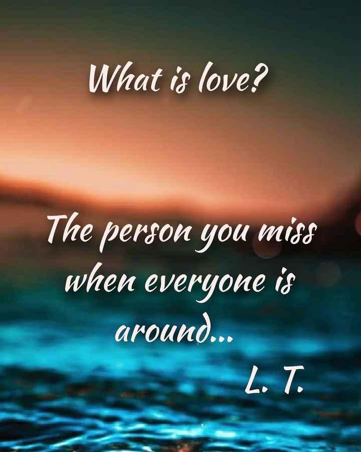 బ్యాక్ బెంచర్ - What is love ? The person you miss when everyone is around . . L . T . - ShareChat