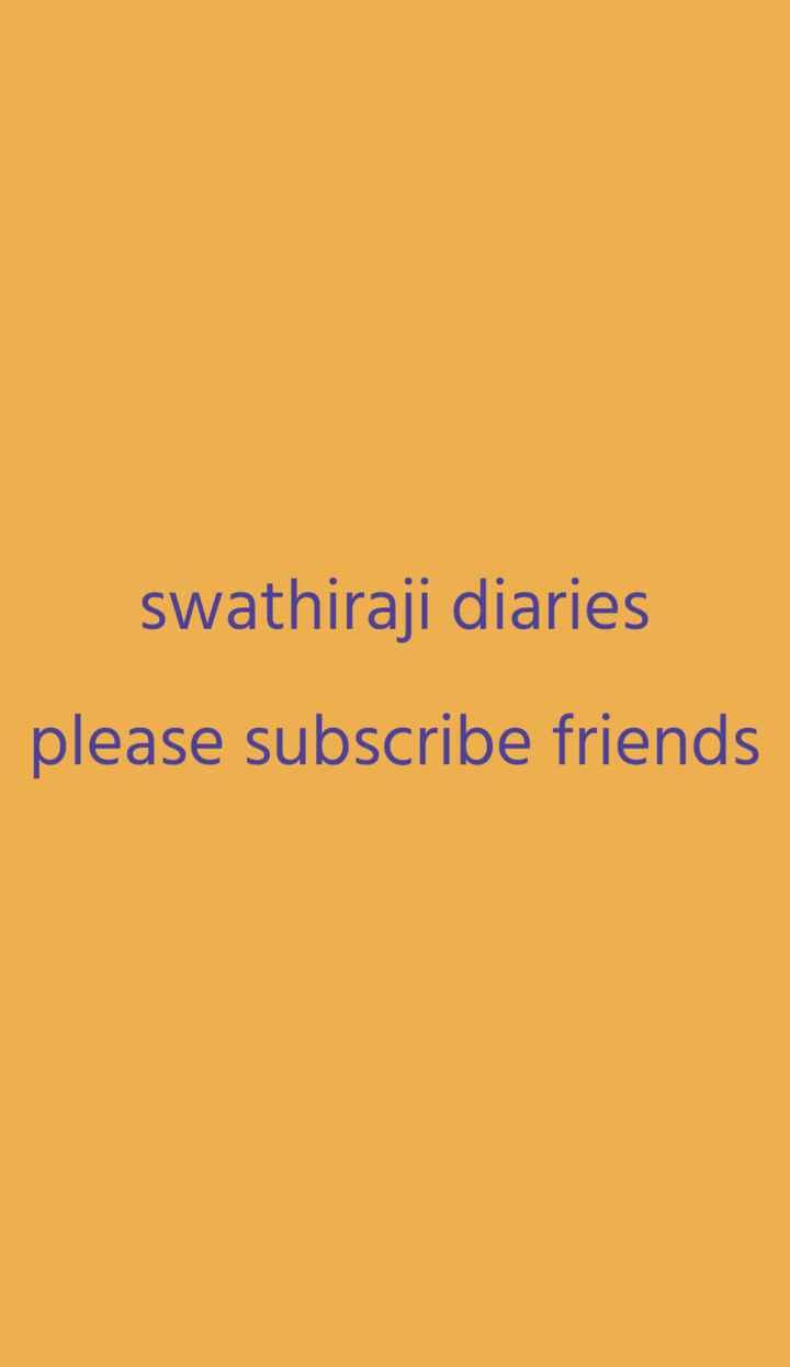 👩బ్యూటీ టిప్స్ - swathiraji diaries please subscribe friends - ShareChat