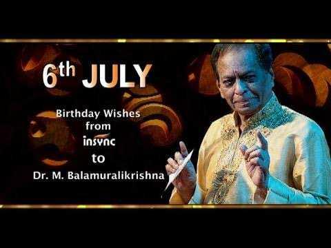 🌷🌹మంగళంపల్లి బాలమురళీకృష్ణ జయంతి - 6th JULY Birthday Wishes from insync to Dr . M . Balamuralikrishna - ShareChat