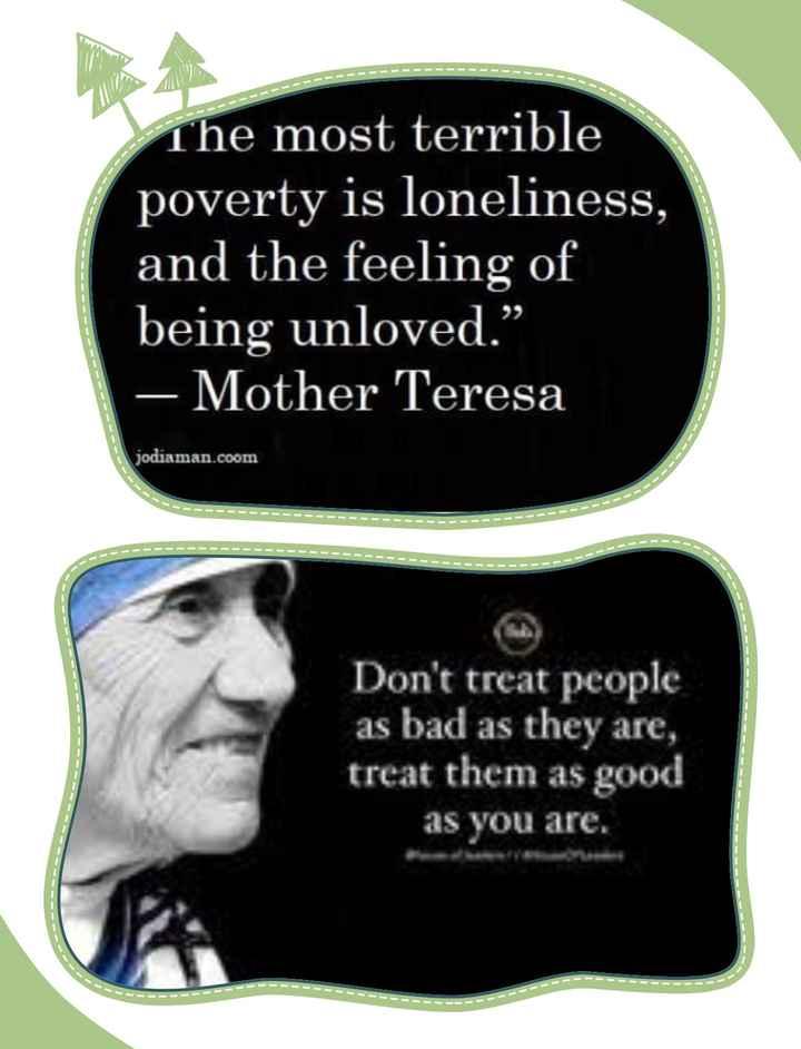 """🤱మదర్ థెరిస్సా జయంతి - The most terrible poverty is loneliness , and the feeling of being unloved . """" - Mother Teresa jodiaman . coom - - - - - - - - - - - - - - - - - - - - - - - - - - - - - - Don ' t treat people as bad as they are , treat them as good as you are . - - - - - - - - - - - - - - - - - - - - - - - - - - - ShareChat"""