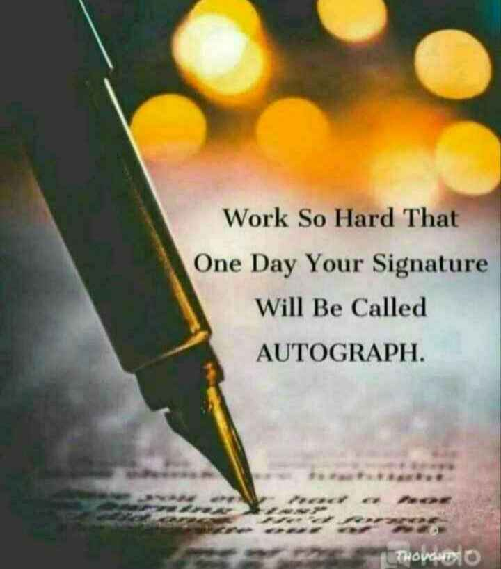 🙏మన సాంప్రదాయాలు - Work So Hard That One Day Your Signature Will Be Called AUTOGRAPH . TUTHOVENTO - ShareChat