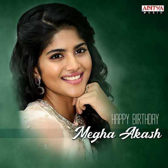 🎂మేఘా ఆకాష్ పుట్టినరోజు 🎁🎉 - ADITYA MUSIC More HAPPY BIRTHDAY Megha Akash - ShareChat