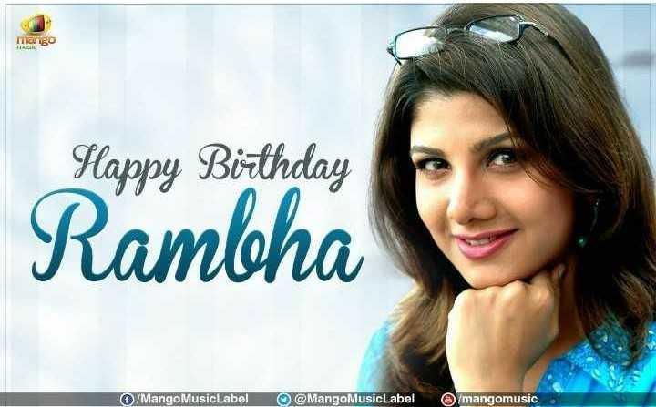 🎂రంభ పుట్టినరోజు🎉 - Happy Birthday Rambha / Mango MusicLabel @ MangoMusicLabel ( mangomusic - ShareChat