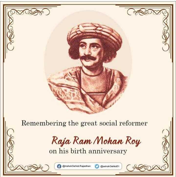 🇮🇳రాజా రామ్మోహన్ రాయ్ జయంతి 🌹💐 - Remembering the great social reformer Raja Ram Mohan Roy on his birth anniversary ) ashokehloe Relasthan nashak Cerdas c ean o Oa f @ Ashok Gehlot . Rajasthan Qashok Gehlot51 - ShareChat