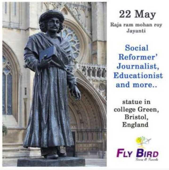 🇮🇳రాజా రామ్మోహన్ రాయ్ జయంతి 🌹💐 - 22 May Raja ram mohan roy Jayanti Social Reformer Journalist , Educationist and more . . statue in college Green , Bristol , England FLY BIRD - ShareChat
