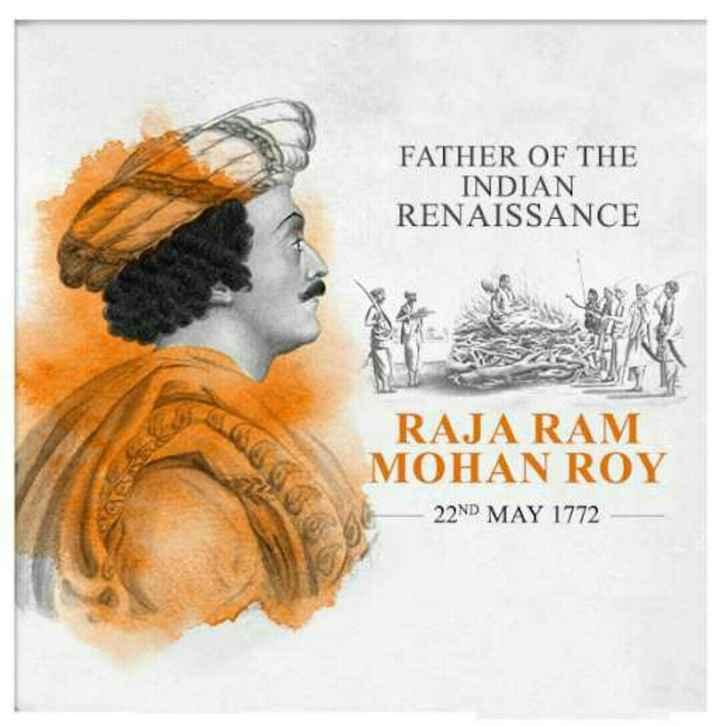 🇮🇳రాజా రామ్మోహన్ రాయ్ జయంతి 🌹💐 - FATHER OF THE INDIAN RENAISSANCE RAJA RAM MOHAN ROY 22ND MAY 1772 - ShareChat
