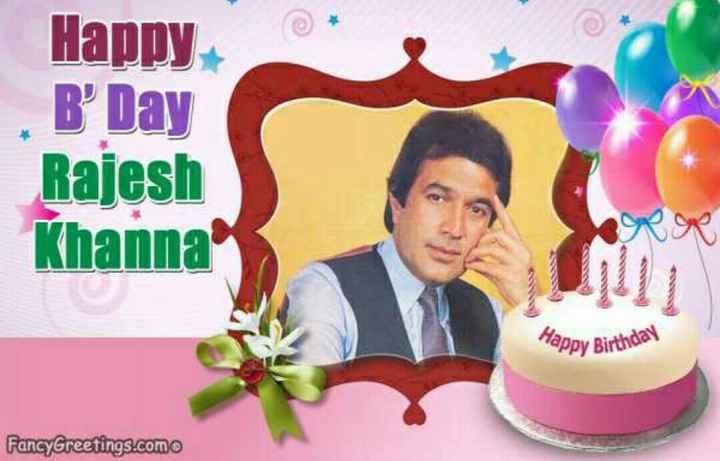 రాజేష్ ఖన్నా పుట్టినరోజు 🎂🎂🎂 - Happy B ' Day Rajesh Khanna Happy Birthday FancyGreetings . como - ShareChat