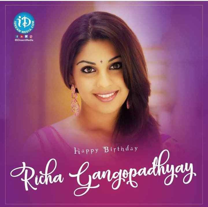 🎂రిచా గంగోపాధ్యాయ్ పుట్టినరోజు 🎉🎈 - COM MEDIO iDreamMedia Happy Birthday dina Riha Gangepadhyay . - ShareChat