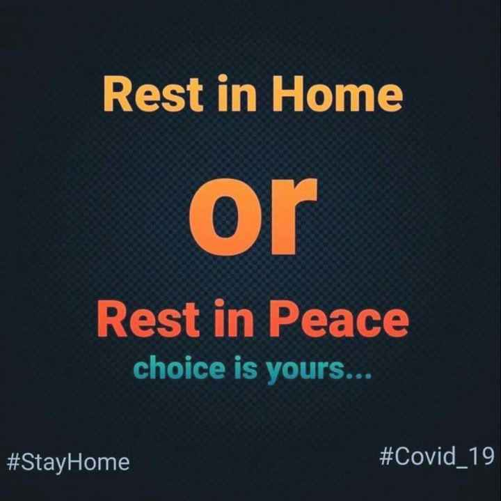 Lock down 🔒  - Rest in Home or Rest in Peace choice is yours . . . # StayHome # Covid _ 19 - ShareChat