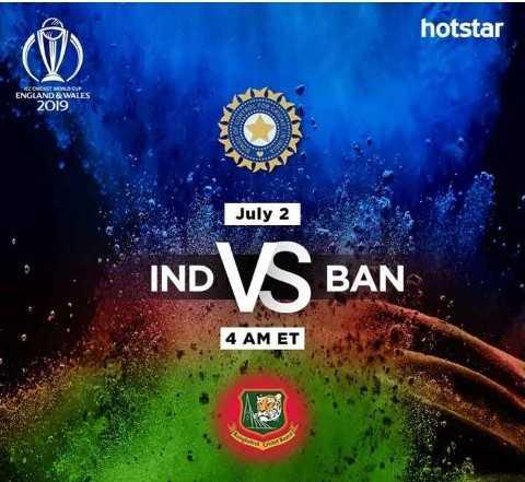 🏏వరల్డ్ కప్-2019 LIVE🏏 - hotstar ENGLAND & WALES 2019 July 2 IND VS BAN 4 AM ET - ShareChat