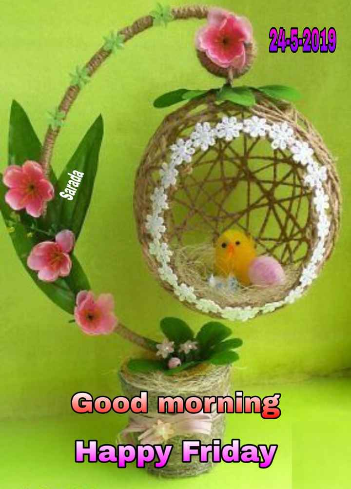 👋విషెస్ స్టేటస్ - 24 - 5 - 2018 Sarada Good morning Happy Friday - ShareChat