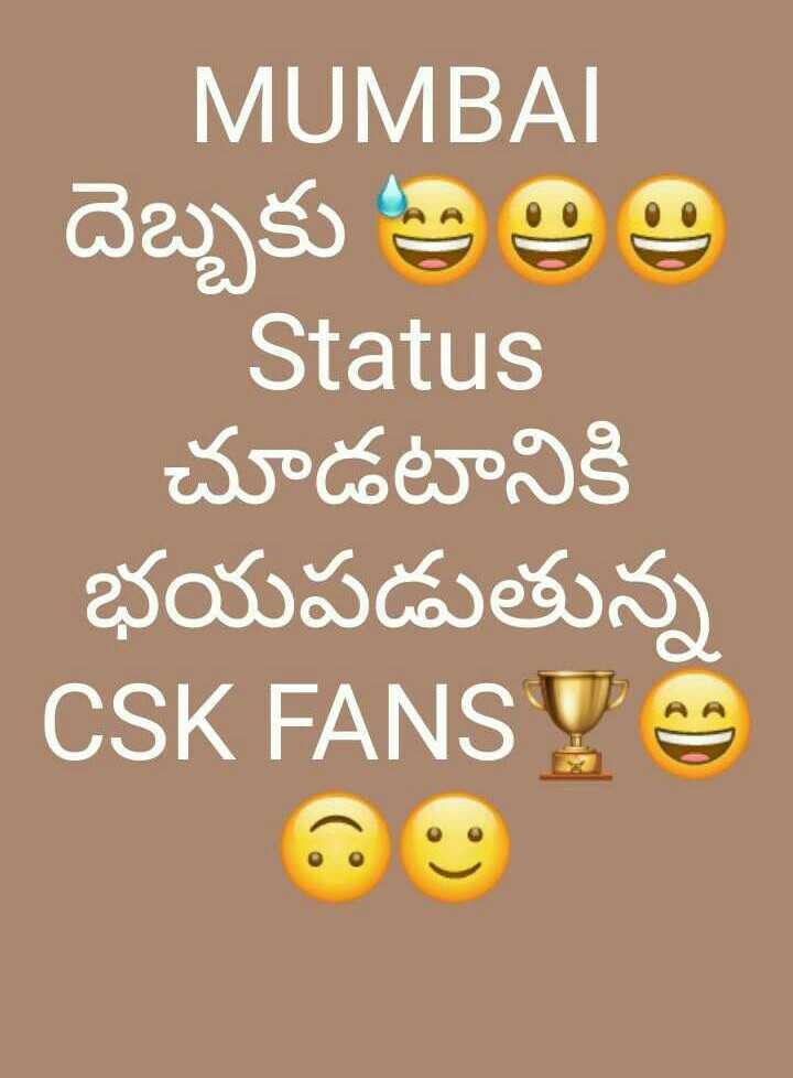 👋విషెస్ స్టేటస్ - MUMBAI దెబ్బకు అes Status చూడటానికి భయపడుతున్న CSK FANS - ShareChat