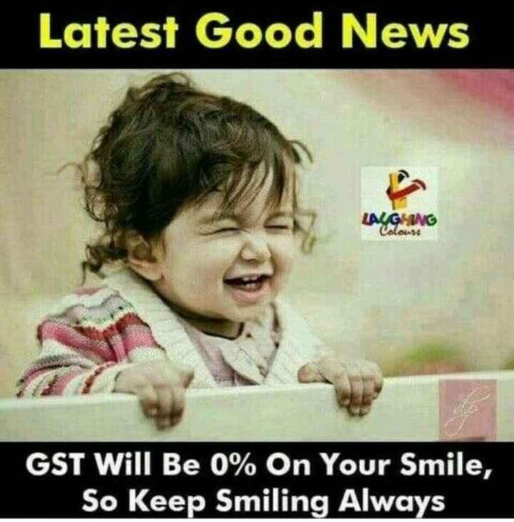 💐విషెస్ GIF - Latest Good News LAGGIUNG GST Will Be 0 % On Your Smile , So Keep Smiling Always - ShareChat