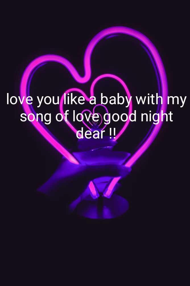 😴శుభరాత్రి - love you like a baby with my song of love good night dear ! ! - ShareChat
