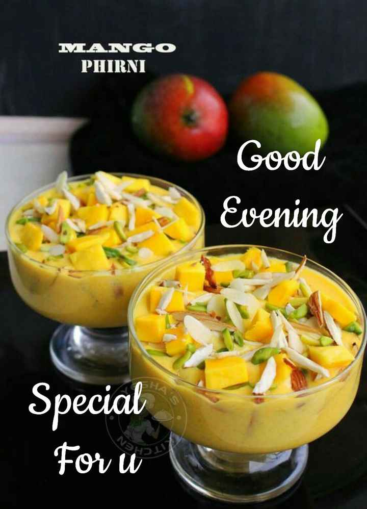 🌇శుభసాయంకాలం - MANGO PHIRNI Good Evening Special Foru - ShareChat