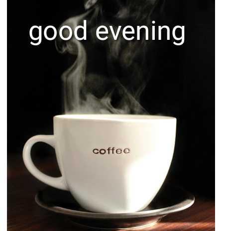 🌇శుభసాయంకాలం - good evening coffee - ShareChat