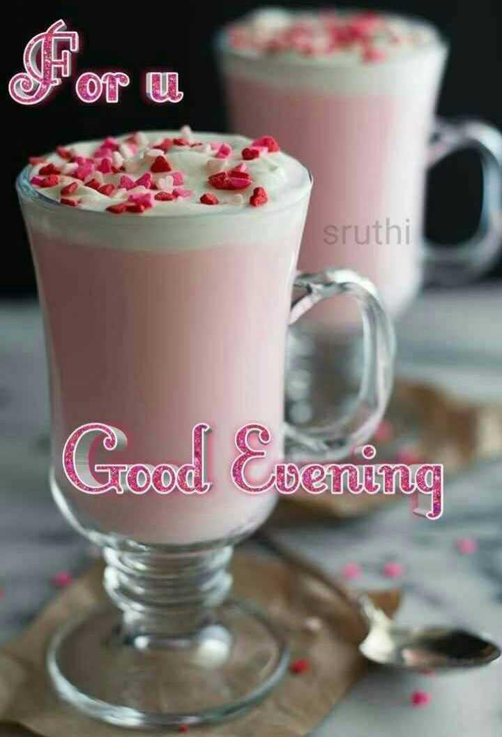 🌇శుభసాయంకాలం - For U sruthi Good Everung - ShareChat