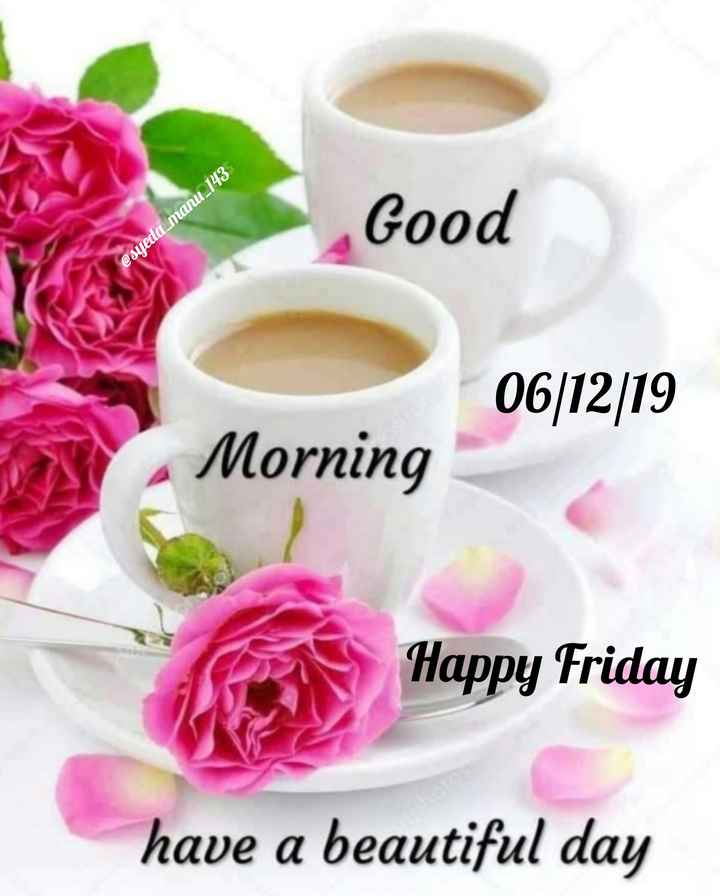 🙏శుభాకాంక్షలు - Good @ syeda _ manu _ 143 06 / 12 / 19 Morning Happy Friday have a beautiful day - ShareChat
