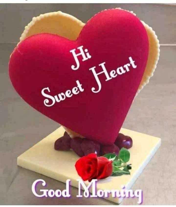 🌅శుభోదయం - Hi Sweet Heart Good Morning - ShareChat