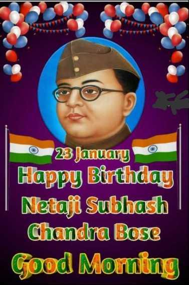🌅శుభోదయం - 0 23 January Happy Birthday Netaji Subhash Chandra Bose Good Morning - ShareChat