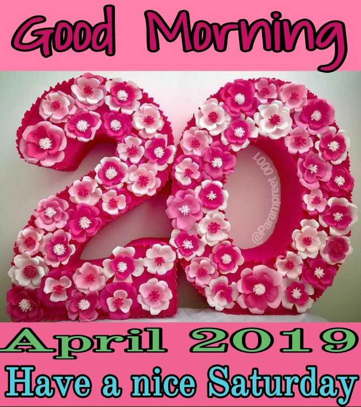 🌅శుభోదయం - Good Morning set 0001 ampre April 2019 Have a nice Saturday - ShareChat