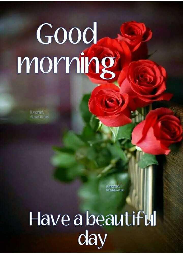 🌅శుభోదయం - Good morning Laxmi Creations Laxmi Creations Have a beautiful day - ShareChat