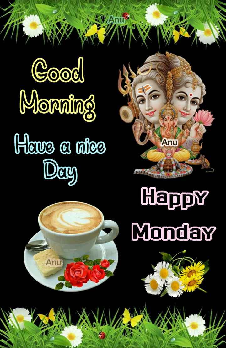 🌅శుభోదయం - Good Morning Have a nice Day Anu Anu Happy Monday Anu - ShareChat